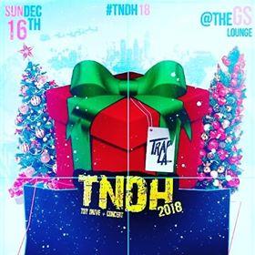 TNDH18- CONCERT & TOY COLLECTION Los Angeles -DEC16th -TRAP.LA