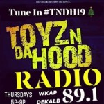 "[NEW] ""TOYZNDAHOOD RADIO"" on 89.1 THURSDAYS 5pm-9pm [ATL]"